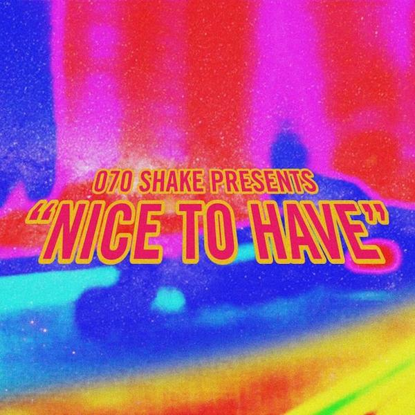 "070 Shake ""Nice to Have"""