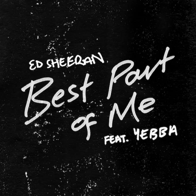 "Ed Sheeran ""Best Part of Me"""